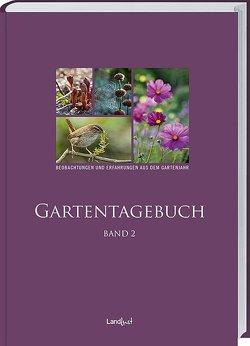 Landlust – Gartentagebuch Band 2 von Landlust