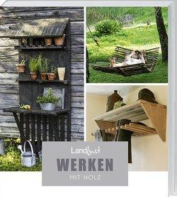 Landlust – Werken mit Holz
