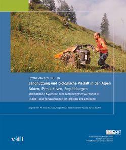 Landnutzung und biologische Vielfalt in den Alpen von Bosshard,  Andreas, Fischer,  Markus, Klaus,  Gregor, Rudmann-Maurer,  Katrin, Stöcklin,  Jürg