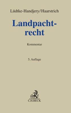 Landpachtrecht von Haarstrich,  Jens, Lüdtke-Handjery,  Christian