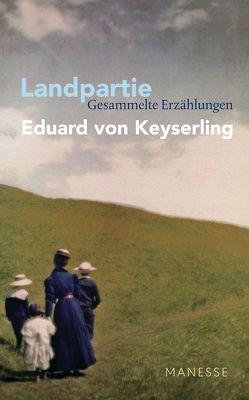 Landpartie von Illies,  Florian, Keyserling,  Eduard von