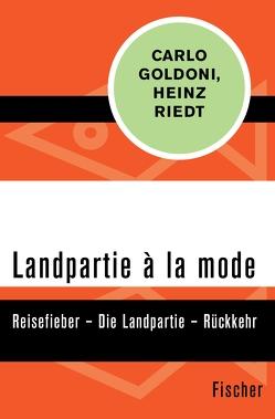 Landpartie à la mode von Goldoni,  Carlo, Riedt,  Heinz