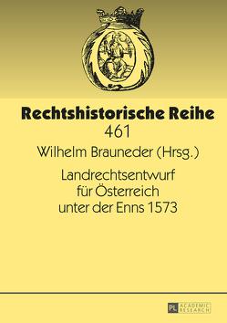 Landrechtsentwurf für Österreich unter der Enns 1573 von Brauneder,  Wilhelm