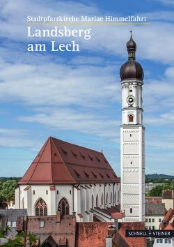 Landsberg am Lech von Brandl,  Anton, Diverse, von Götz,  Roman, Weisshaar-Kiem,  Heide
