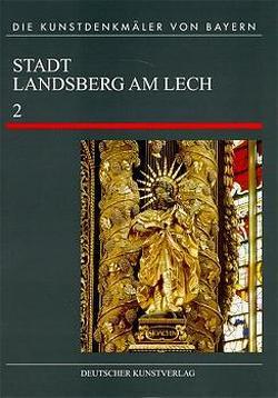 Landsberg am Lech von Braun,  Helmut, Dietrich,  Dagmar, Gieß,  Harald, Haibl,  Michaela, Klein,  Matthias, Lantz,  Eberhard, Münzer,  Klaus, Petzet,  Michael, Roppel,  Christoph