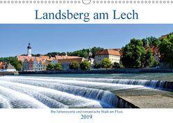Landsberg am Lech – Die liebenswerte und romantische Stadt am Fluss (Wandkalender 2019 DIN A3 quer) von Lutzenberger,  Monika