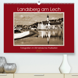 Landsberg am Lech Fotografien im Stil historischer Postkarten (Premium, hochwertiger DIN A2 Wandkalender 2021, Kunstdruck in Hochglanz) von Marten,  Martina