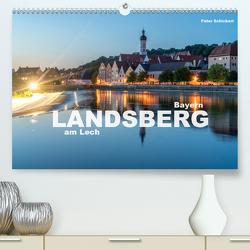Landsberg am Lech (Premium, hochwertiger DIN A2 Wandkalender 2020, Kunstdruck in Hochglanz) von Schickert,  Peter