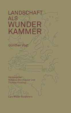 Landschaft als Wunderkammer von Bornhauser,  Rebecca, Kissling,  Thomas, Vogt,  Günther