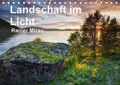 Landschaft im Licht (Tischkalender 2018 DIN A5 quer) von Mirau,  Rainer
