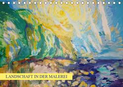 Landschaft in der Malerei: Ein Kunstkalender (Tischkalender 2019 DIN A5 quer) von Thümmler,  Silke