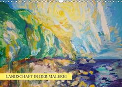 Landschaft in der Malerei: Ein Kunstkalender (Wandkalender 2019 DIN A3 quer) von Thümmler,  Silke