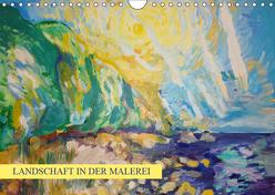 Landschaft in der Malerei: Ein Kunstkalender (Wandkalender 2019 DIN A4 quer) von Thümmler,  Silke