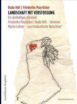 Landschaft mit Verstoßung von Hell,  Bodo, Leitner,  Martin, Mayröcker,  Friederike