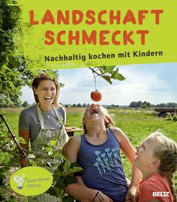 Landschaft schmeckt von Ahrens,  Kerstin, Lehmann,  Stephanie, Rathgeber,  Meike, Sarah Wiener Stiftung