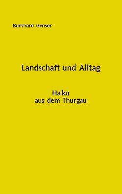 Landschaft und Alltag von Genser,  Burkhard