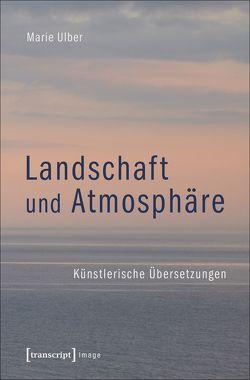 Landschaft und Atmosphäre von Ulber,  Marie