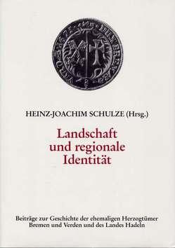 Landschaft und regionale Identität von Schulze,  Heinz J