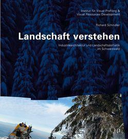 Landschaft verstehen von Schindler,  Richard