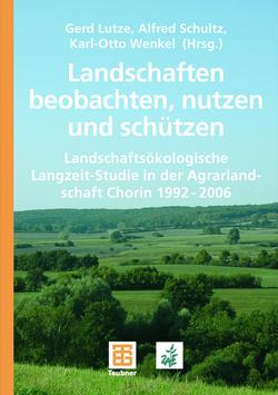 Landschaften beobachten, nutzen und schützen von Lutze,  Gerd, Schultz,  Alfred, Wenkel,  Karl-Otto