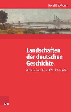 Landschaften der deutschen Geschichte von Blackbourn,  David