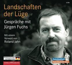 Landschaften der Lüge von Diverse, Fuchs,  Jürgen, Liebermann,  Doris