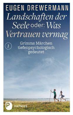 Drewermann, Landschaften der Seele / Landschaften der Seele oder: Was Vertrauen vermag von Drewermann,  Eugen