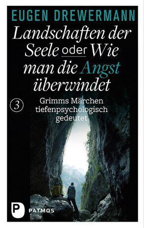 Drewermann, Landschaften der Seele / Drewermann, Landschaften der Seele oder: Wie man die Angst überwindet von Drewermann,  Eugen