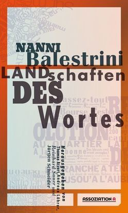 Landschaften des Wortes von Atzert,  Thomas, Balestrini,  Nanni, Löhrer,  Andreas, Sauer,  Reinhard, Schneider,  Jürgen