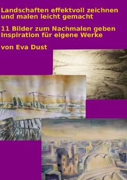 Landschaften effektvoll zeichnen und malen leicht gemacht von Dust,  Eva