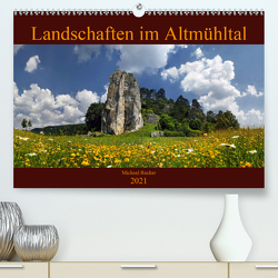 Landschaften im Altmühltal (Premium, hochwertiger DIN A2 Wandkalender 2021, Kunstdruck in Hochglanz) von Rucker,  Michael