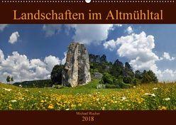 Landschaften im Altmühltal (Wandkalender 2018 DIN A2 quer) von Rucker,  Michael