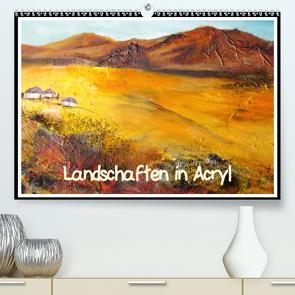 Landschaften in Acryl (Premium, hochwertiger DIN A2 Wandkalender 2021, Kunstdruck in Hochglanz) von Dürr,  Brigitte