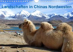 Landschaften in Chinas Nordwesten (Wandkalender 2020 DIN A4 quer) von Lindner,  Ulrike