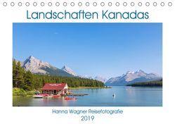 Landschaften Kanadas (Tischkalender 2019 DIN A5 quer) von Wagner,  Hanna