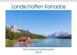 Landschaften Kanadas (Wandkalender 2019 DIN A3 quer) von Wagner,  Hanna