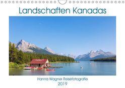 Landschaften Kanadas (Wandkalender 2019 DIN A4 quer) von Wagner,  Hanna