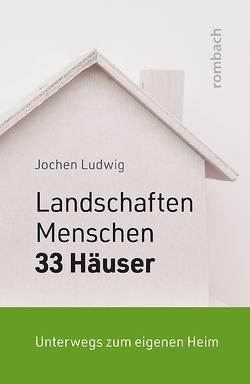 Landschaften, Menschen und 33 Häuser von Ludwig,  Jochen
