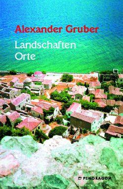 Landschaften Orte von Gruber,  Alexander