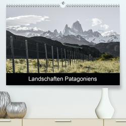 Landschaften PatagoniensAT-Version (Premium, hochwertiger DIN A2 Wandkalender 2021, Kunstdruck in Hochglanz) von Brunner,  Stefan