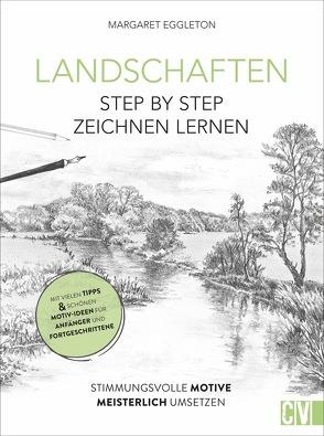 Landschaften Step by Step zeichnen lernen von Bungeroth,  Tina, Eggleton,  Margaret