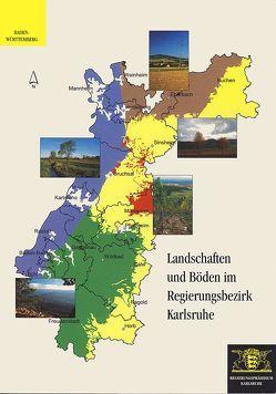 Landschaften und Böden im Regierungsbezirk Karlsruhe