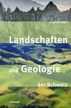 Landschaften und Geologie der Schweiz von Pfiffner,  O. Adrian