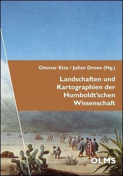 Landschaften und Kartographien der Humboldt'schen Wissenschaft von Drews,  Julian, Ette,  Ottmar