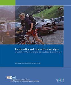Landschaften und Lebensräume der Alpen von Lehmann, Steiger,  Urs, Weber,  Michael