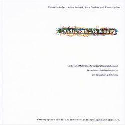 Landschaftliche Bildung von Anders,  Kenneth, Fischer,  Lars, Kulozik,  Anne, Undisz,  Almut