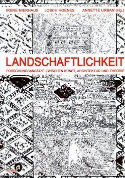 Landschaftlichkeit von Hoenes,  Josch, Nierhaus,  Irene, Urban,  Annette