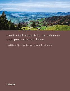 Landschaftsqualität im urbanen und periurbanen Raum von Siegrist,  Dominik