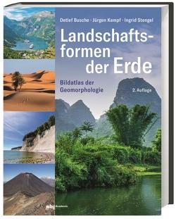 Landschaftsformen der Erde von Busche,  Detlef, Kempf,  Jürgen, Stengel,  Ingrid
