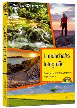 Landschaftsfotografie – das Praxisbuch für perfekte Aufnahmen von Hennemann,  Michael